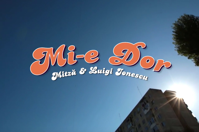 Mitză și Luigi Ionescu - Mi-e dor - 2014 (versuri + video)